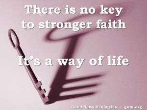 There+is+no+key+to+stronger+faith[1]